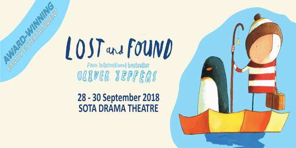 LOST and Found by Oliver Jeffers - Coming direct from the UK tour to Singapore!